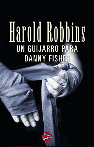 Un guijarro para Danny Fisher (Spanish Edition) (Harold Robbins Best Sellers)