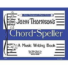JOHN THOMPSON'S PIANO SERIES CHORD-SPELLER                A MUSIC WRITING BOOK