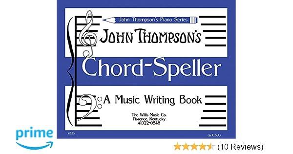 John Thompsons Piano Series Chord Speller A Music Writing Book
