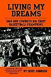 Living My Dreams: 1965 OSU Cowboys Big Eight Basketball Champions