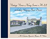 img - for Vintage Views Along Scenic M-22 including Sleeping Bear Dunes book / textbook / text book