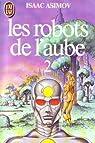 Les robots de l'aube tome 2 par Asimov