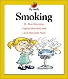 Smoking, Alvin Silverstein and Virginia B. Silverstein, 0531121933