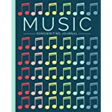 Music Songwriting Journal: Blank Sheet Music, Lyric Diary and Manuscript Paper for Songwriters and Musicians (Gifts for Music