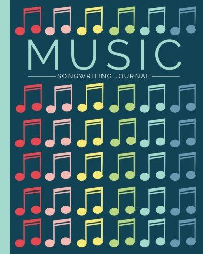 (Music Songwriting Journal: Blank Sheet Music, Lyric Diary and Manuscript Paper for Songwriters and Musicians (Gifts for Music Lovers))