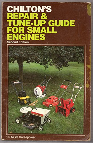 Small Engine Repair Guide - Chilton's Repair and Tune-Up Guide for Small Engines