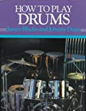 img - for How to Play Drums: Everything You Need to Know to Play the Drums (How-to-Play Series) book / textbook / text book