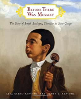 The other mozart the life of the famous chevalier de saint george before there was mozart the story of joseph boulogne chevalier de saint george fandeluxe