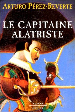 aventures du capitaine Alatriste (Les ) n° 1 Capitaine Alatriste (Le)