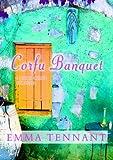 Corfu Banquet: A Seasonal Memoir with Recipes