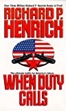 When Duty Calls, Richard P. Henrick and Kensington Publishing Corporation Staff, 0821766317
