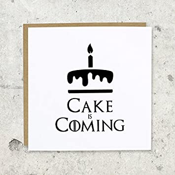 Cake is coming birthday greeting card game of thrones amazon cake is coming birthday greeting card game of thrones bookmarktalkfo Image collections