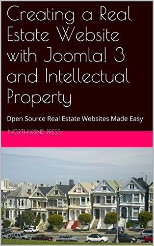 Creating a Real Estate Website with Joomla! 3 and Intellectual Property: Open Source Real Estate Websites Made Easy