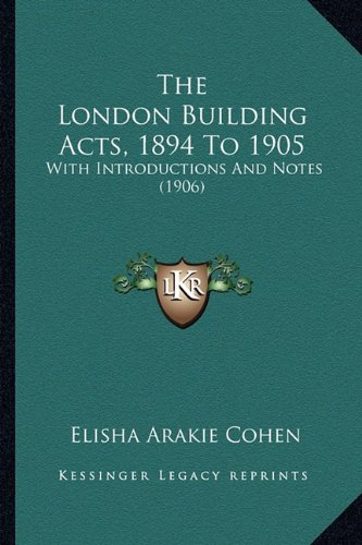 Download The London Building Acts, 1894 To 1905: With Introductions And Notes (1906) pdf epub