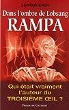 Dans l'ombre de Lobsang Rampa. Qui était vraiment l'auteur du Troisième oeil ?