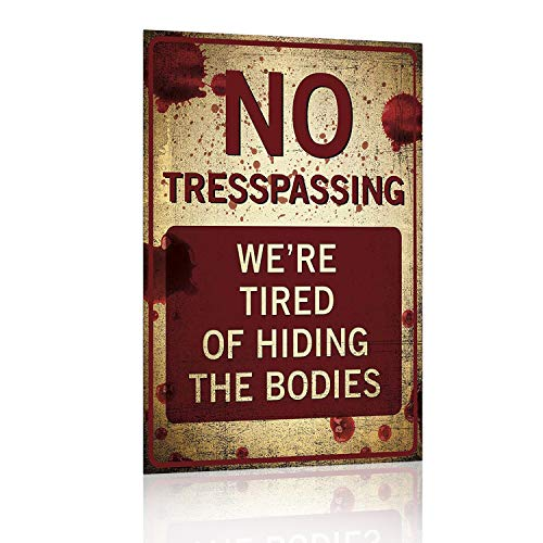 Joyingle No Trespassing We're Tired of Hiding The Bodies Metal Tin Signs vitange Sign Bar Pub Cafe Home Wall Decor Art Poster Retro 8x12Inch