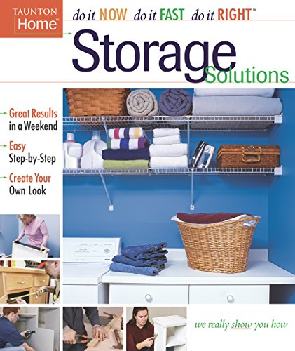 Storage Solutions  Do It Now Do It Fast Do It Right