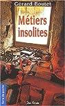 La Belle Ouvrage, tome 7 - Métiers insolites : Personnages pittoresques et Besognes hors du commun par Boutet