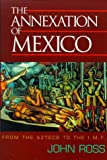 The Annexation of Mexico, John Ross, 1567511309