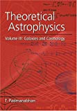 img - for Theoretical Astrophysics: Volume 3, Galaxies and Cosmology book / textbook / text book
