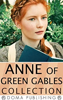 Anne of Green Gables Collection: 12 Books, Anne of Green Gables, Anne of Avonlea, Anne of the Island, Anne's House of Dreams, Rainbow Valley, Rilla of Ingleside, Chronicles of Avonlea, PLUS MORE! by [Montgomery, Lucy Maud, Doma Publishing House]