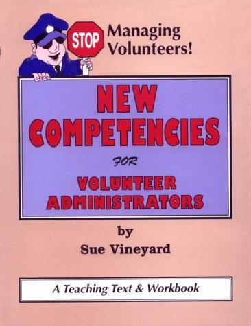 Stop Managing Volunteers: New Competencies for Volunteer Administrators