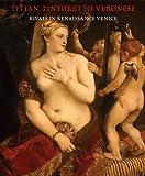 Titian, Tintoretto, Veronese, Frederick Ilchman, David Rosand, Linda Borean, Patricia Brown, John Garton, 0878467394