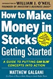 img - for How to Make Money in Stocks Getting Started: A Guide to Putting CAN SLIM Concepts into Action book / textbook / text book