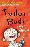 Tudur Budr: Torri Gwynt!