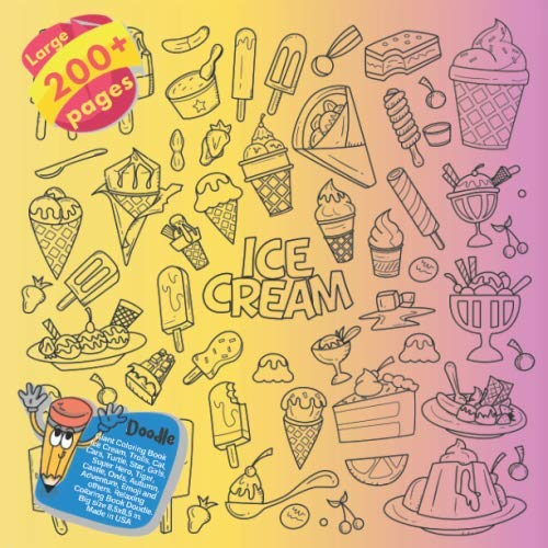 Giant Coloring Book Ice Cream, Trolls, Cat, Cars, Turtle, Star, Girls, Super Hero, Tiger, Castle, Owls, Autumn, Adventure, Emoji and others. Large ... (Coloring Book Ice Cream and others Doodle)