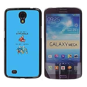 All Phone Most Case / Oferta Especial Duro Teléfono Inteligente PC Cáscara Funda Cubierta de proteccion Caso / Hard Case Samsung Galaxy Mega 6.3 // If You Don't Struggle You Don? Improve