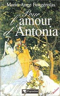Pour l'amour d'Antonia par Marie-Ange Faugérolas
