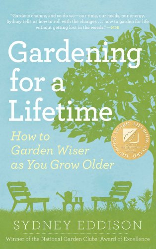Gardening for a Lifetime: How to Garden Wiser as You Grow Older ()