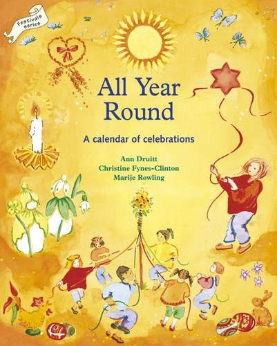 All Year Round: Christian Calendar of Celebrations (Festivals and The Seasons)