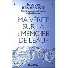 Ma vérité sur la « mémoire de l'eau »