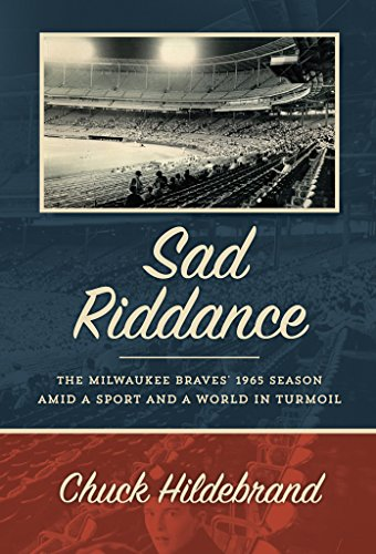 Atlanta Braves Fan Series Watch - Sad Riddance: The Milwaukee Braves' 1965 season amid a sport and a world in turmoil