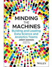 Minding the Machines: Building and Leading Data Science and Analytics Teams