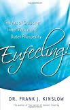 Eufeeling!: The Art of Creating Inner Peace and Outer Prosperity