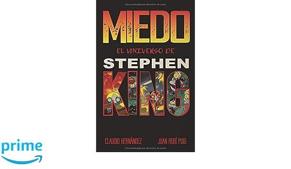 MIEDO El universo de STEPHEN KING (Spanish Edition): Claudio Hernández, Juan Rubí: 9781795888547: Amazon.com: Books