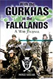 With the Gurkhas in the Falklands, Mike Seear, 0850529166