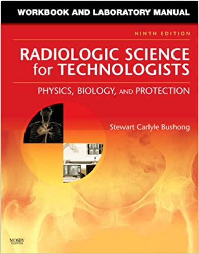 Workbook and Laboratory Manual for Radiologic Science for ...