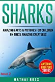 Sharks: Amazing Facts & Pictures for Children on These Amazing Creatures (Awesome Creature Series)