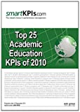 Top 25 Academic Education KPIs Of 2010, smartKPIs.com, 146633178X