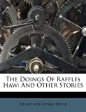 The Doings of Raffles Haw, , 117895112X