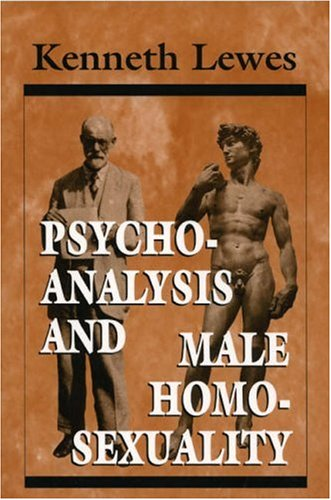 Psychoanalysis and Male Homosexuality (The Master Work)