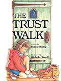 The Trust Walk, Susan Ekberg, 0963041967
