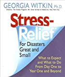 Stress-Relief for Disasters Great and Small, Georgia Witkin, 1557045291