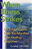 When Illness Strikes, Elaine Hruska, 0876044917