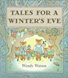 Tales for a Winter's Eve, Wendy Watson, 0374373736