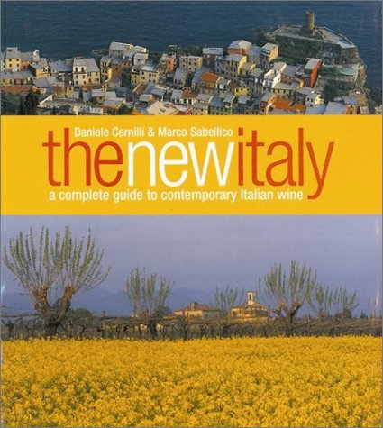 Read Online The New Italy: A Complete Guide to Contemporary Italian Wine pdf